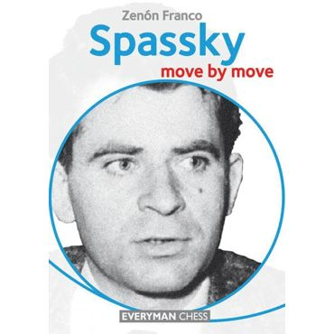 Move by Move: Spassky