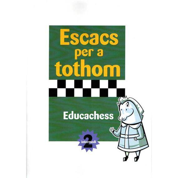 Escacs per a Tothom - Intermedi 2