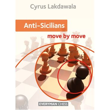 Move by Move: Anti-Sicilians