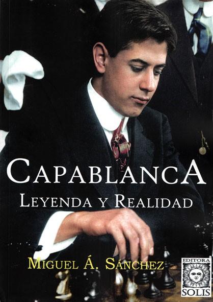 Capablanca, leyenda y realidad